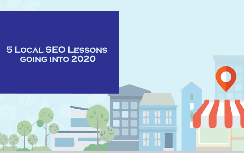 5 Local SEO Lessons going into 2020