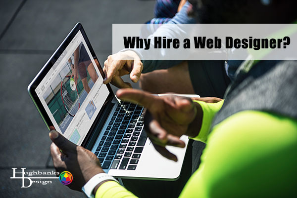 Why Hire A Web Design