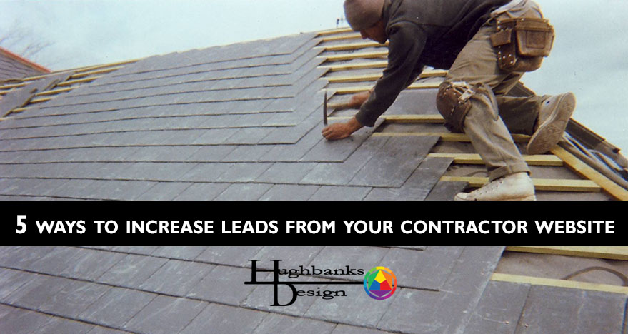 5 ways to increase leads from your contractor website, Houston TX