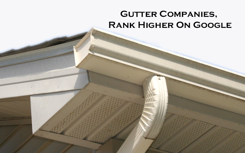 Gutter Companies, Rank higher on Google