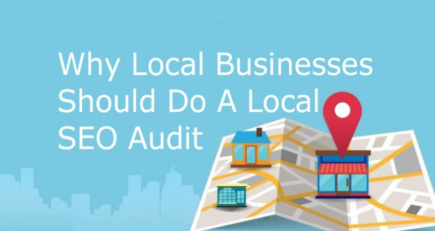 Why Local Businesses Should Do a Local SEO Audit